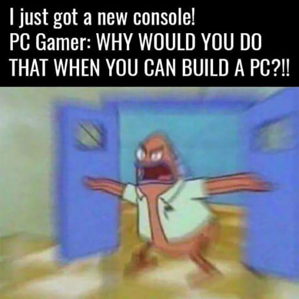 videogame memes I just got a new consile