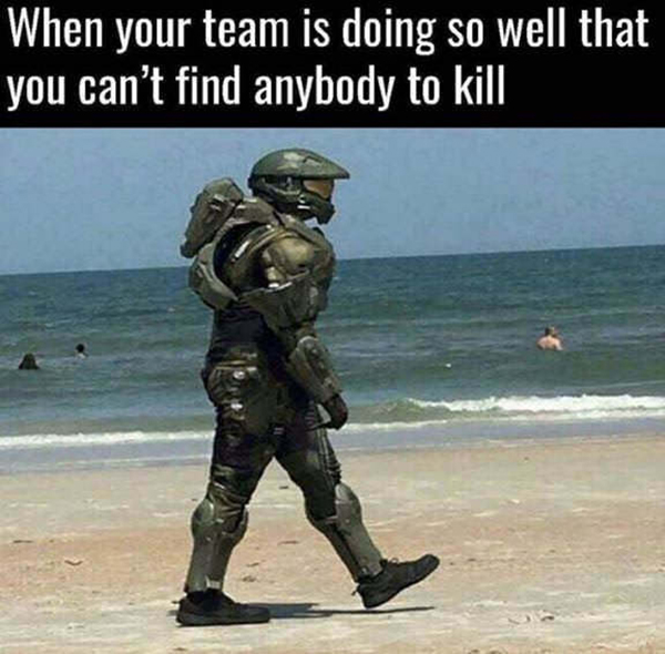 Best Video Game Memes - when your team is doing so well